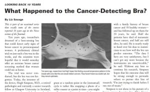In 2008, the Journal of the National Cancer Institute asked what happened to the cancer detecting bra touted in 1998.