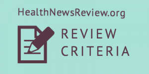 Health News Review Criteria
