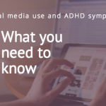 ADHD symptoms and digital media